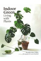 Indoor Green. Living with Plants | Bree Claffey | 9780500501061 | Thames & Hudson