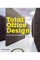 Total Office Design. 50 Contemporary Workplaces | Kerstin Zumstein, Helen Parton | 9780500515860