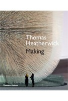 Thomas Heatherwick. Making | Thomas Heatherwick, Maisie Rowe | 9780500516126