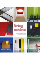 Living Modern. The Sourcebook of Contemporary Interiors | Phyllis Richardson, Richard Powers | 9780500516980