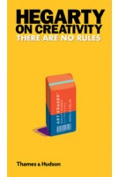 Hegarty on Creativity | There are no rules | John Hegarty | 9780500517246 | Thames & hudson