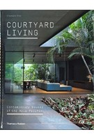 Courtyard Living. Contemporary Houses of the Asia-Pacific | Charmaine Chan | 9780500519202 | Thames & Hudson