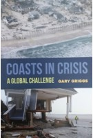 COASTS IN CRISIS a global challenge | Gary Griggs | University of California Press | 9780520293625