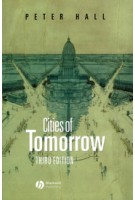 Cities of Tomorrow. An Intellectual History of Urban Planning and Design Since 1880 - 3rd edition   Peter Hall   9780631232520