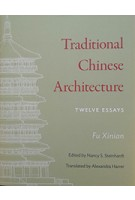 Traditional Chinese Architecture twelve essays Xinian Fu | Princeton University Press | 9780691159997