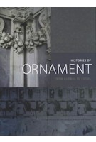 Histories of Ornament. From Global to Local | Gülru Necipoğlu, Alina Payne | 9780691167282