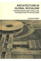 Architecture in Global Socialism. Eastern Europe, West Africa, and the Middle East in the Cold War | LUKASZ STANEK | 9780691168708 | PRINCETON