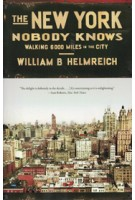 The New York Nobody Knows. Walking 6000 Miles in the City | William B. Helmreich | 9780691169705