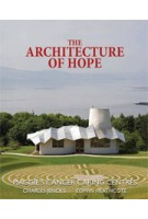The Architecture of Hope. Maggie's Cancer Caring Centres