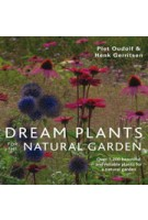 DREAM PLANTS for the NATURAL GARDEN. Over 1200 beautiful and reliable plants for a natural garden | Garden Piet Oudolf | Frances Lincoln Limited | 9780711234628