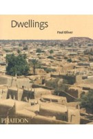 Dwellings. The Vernacular House Worldwide Paul Oliver | 9780714847931 | Phaidon