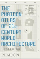 The Phaidon Atlas of 21st Century World Architecture. Travel Edition | 9780714848785