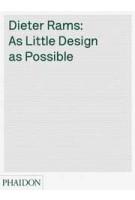 Dieter Rams. As Little Design As Possible | Sophie Lovell | 9780714849188