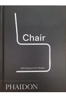 Chair. 500 Designs that Matter | 9780714876108 | Phaidon