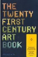 The Twenty First Century Art Book | Jonathan Griffin, Paul Harper, David Trigg, Eliza Williams | 9780714867397 | PHAIDON
