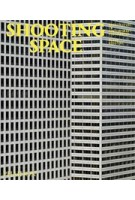 SHOOTING SPACE. Architecture in Contemporary Photography | Elias Redstone | 9780714867427