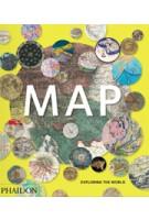 MAP. Exploring the world | PHAIDON editors | 9780714869445