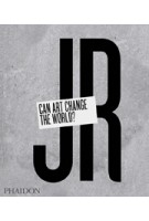 JR. Can Art Change The World? | Joseph Remnant | 9780714869490