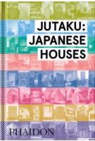 JUTAKU: JAPANESE HOUSES | Naomi Pollock | 9780714869629