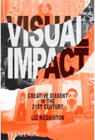 VISUAL IMPACT. Creative Dissent in the 21st Century | Liz McQuiston | 9780714869704 | NAi Booksellers