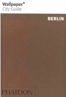 Wallpaper City Guide: Berlin | 9780714875330 | PHAIDON