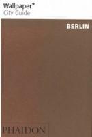 Wallpaper City Guide: Berlin | 9780714875330 | PHAIDON