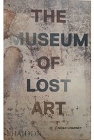 The Museum of Lost Art   Noah Charney   9780714875842   phaidon