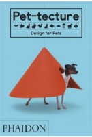 Pet-tecture. Design for Pets | Tom Wainwright | 9780714876672