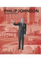 Philip Johnson. A Visual Biography   Ian Volner   9780714876825   PHAIDON