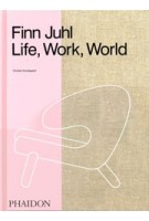 Finn Juhl. Life, Work, World | Christian Bundegaard | 9780714878065 | PHAIDON