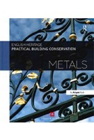 Metals. Practical Building Conservation | English Heritage | 9780754645559 | Routledge