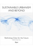 Sustainable Urbanism and Beyond. Rethinking Cities for the Future | Tigran Haas | 9780847838363