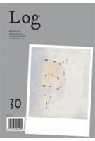 Log 30. Winter 2014 | Cynthia Davidson | 9780983649182 | Log magazine