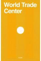 CLOG 12. World Trade Center | 9780990422419 | CLOG Magazine