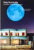 Italy / Australia. Postmodern Architecture in Translation | Silvia Micheli, John Macarthur | 9780994396624 | URO