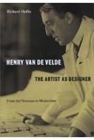 Henry van de Velde.  The Artist as a Designer. From Art Noveau to Modernism | Richard Hollis | 9780995473058 | Occasional Papers