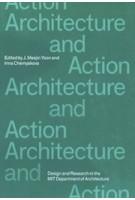 Architecture and Action | J. Meejin Yoon, Irina Chernyakova | 9780998117065 | SA+P Press