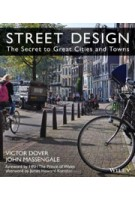STREET DESIGN. The Secret to Great Cities and Towns | Victor Dover, John Massengale | 9781118066706