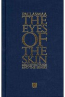 The Eyes of The Skin. Architecture and the Senses (3rd Edition) | Juhani Pallasmaa | 9781119941286
