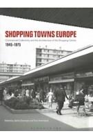 Shopping towns europe | Janina Gosseye, Tom Avermaete | 9781350154452 | Bloomsbury