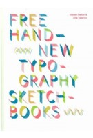 Free Hand. New Typography Sketchbooks | Steven Heller, Lita Talarico | 9781419731075 | ABRAMS