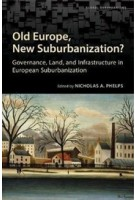 Old Europe, New Suburbanization? Governance, Land, and Infrastructure in European Suburbanization | Nicholas Phelps | 9781442626010 | University Of Toronto Press