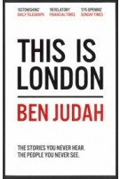 This is London. Life and Death in the World City | Ben Judah | 9781447276272 | MacMillan Publishers Ltd