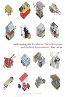Anthropology for architects | Social Relations and the Built Environment | Ray Lucas | 9781474241496 | BLOOMSBURY