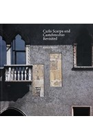 Carlo Scarpa and Castelvecchio Revisited | Richard Murphy | 9781527208902 | Breakfast Mission