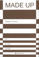 MADE UP. Design's Fictions | Tim Durfee, Mimi Zeiger | 9781532347887 | ACTAR, Art Center Graduate Press
