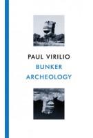 Bunker Archeology. Reprint 2009 | Paul Virilio | 9781568980157