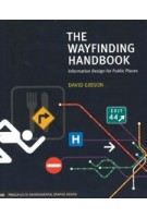The Wayfinding Handbook. Information Design For Public Places | David Gibson | 9781568987699 | Princeton Architectural Press