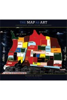 The Map as Art. Contemporary Artist Explore Cartography | Katharine Harmon, Gayle Clemans | 9781568989723