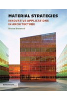 Material Strategies. Innovative Applications in Architecture | Blaine Brownell | 9781568989860